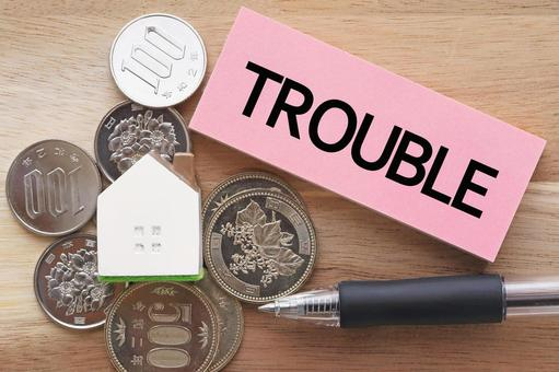 Housing trouble TROUBLE My home image material