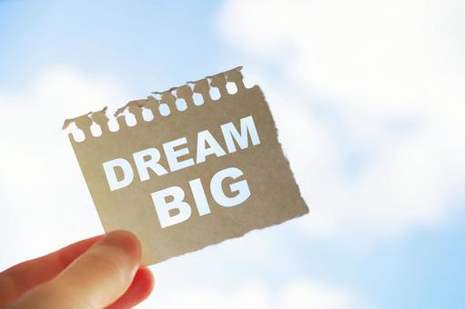 Have a big dream